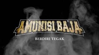 Download Lagu AMUNISI BAJA - BERDIRI TEGAK (OFFICIAL VIDEO LYRIC) Mp3