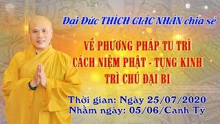 Đại Đức Thích Giác Nhàn chia sẻ Phương Pháp Tu Trì ngày 25/07/2020
