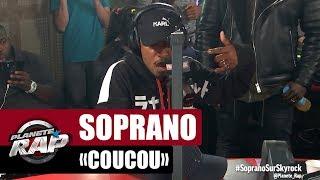 "Soprano ""Coucou"" #PlanèteRap"