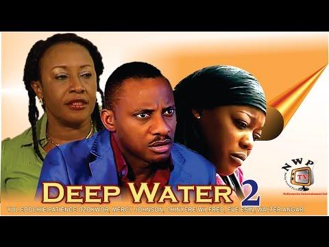 Deep Water 2      - Nigerian Nollywood Movie