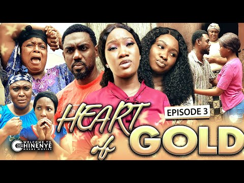 HEART OF GOLD (EPISODE 3) | LATEST 2020 CHINENYE NNEBE & UCHE NANCY HIT NOLLYWOOD MOVIES || FULL HD