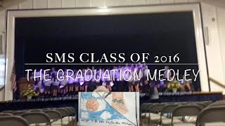 SMS Class of 2016 Graduation Song