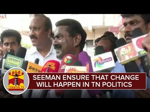 Seeman-Ensure-That-Change-Will-Happen-in-Tamil-Nadu-Politics-From-May-1--Thanthi-TV