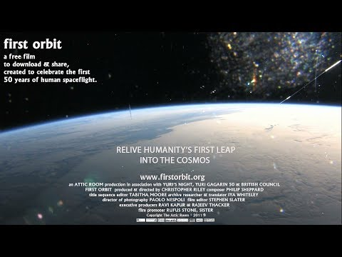 orbit - Now available in 30 languages on BluRay and DVD from www.firstorbit.org - this real time recreation of Yuri Gagarin's pioneering first orbit, was shot entirely in space from on board the Internatio...