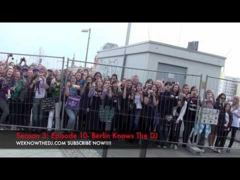 WEKNOWTHEDJ - Season 3, Episode 10: Berlin Knows The DJ
