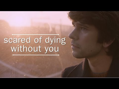 scared of dying without you || London Spy