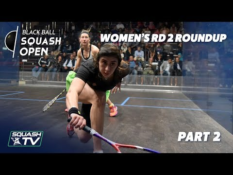 Squash: Women's Black Ball Open 2019 - Rd 2 Roundup [Pt.2]