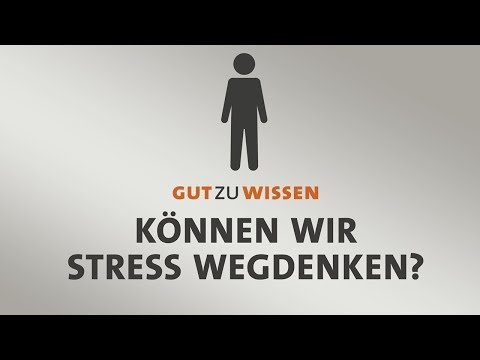 Können wir Stress wegdenken?