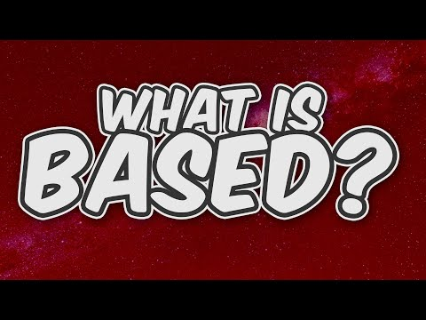 Being BASED - Explained