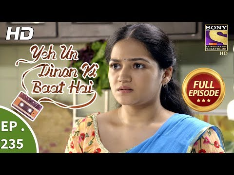 Yeh Un Dinon Ki Baat Hai - Ep 235 - Full Episode - 27th July, 2018