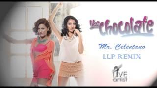 Like Chocolate - Mr. Celentano (LLP Remix)