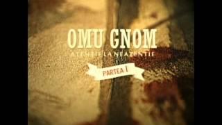 Omu Gnom - Vorbe de duh