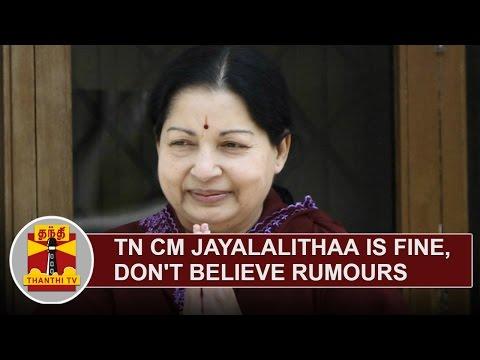 TN-CM-Jayalalithaa-is-Fine-Dont-Believe-Rumours-Detailed-Report-Thanthi-TV