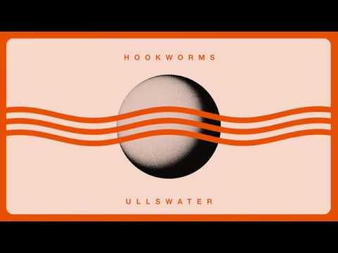 AUDIO: HOOKWORMS - 'Ullswater'