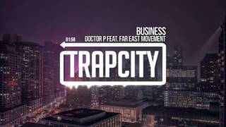 Doctor P feat. Far East Movement - Business