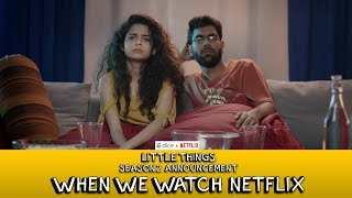 Video Dice Media + Netflix   Little Things S2 Announcement (When We Watch Netflix)   Ft. Mithila, Dhruv MP3, 3GP, MP4, WEBM, AVI, FLV April 2018