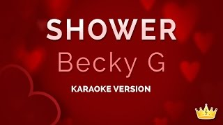 Becky G - Shower (Karaoke Version)