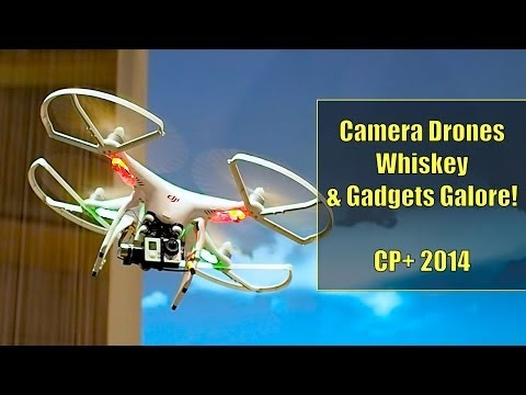 Camera Drones, Whiskey & Gadgets Galore – CP+ 2014 – Adventures in Japan