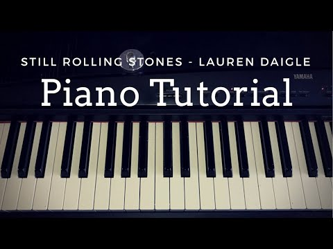 Still Rolling Stones - Lauren Daigle (piano Tutorial) By Faith Rose