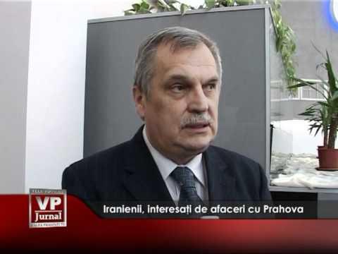 Iranienii, interesaţi de afaceri cu Prahova