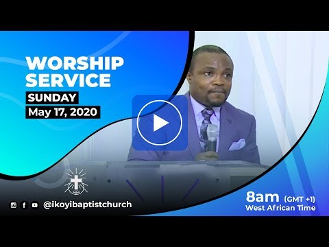 LIVESTREAM: Online Worship Service | May 17, 2020