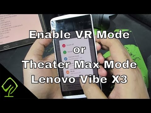 How to Enable VR Mode or Theater Max Mode on Lenovo Vibe X3