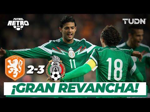 Futbol Retro: ¡Victoria con sabor a revancha! | Holanda 2 - 3 México | Amistoso 2014 | TUDN