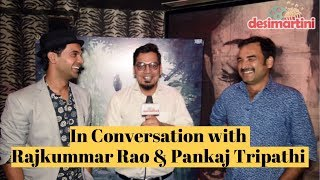Exclusive | In Conversation with Rajkummar Rao and Pankaj Tripathi | Newton |