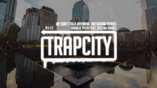 Charlie Puth ft. Selena Gomez - We Don't Talk Anymore (No Riddim Remix)