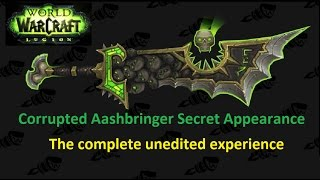 Have you ever seen a full complete experience of completing the Corrupted Ashbringer secret artifact appearance? With all the misfortune, luck and unluck. Here it is. Unedited