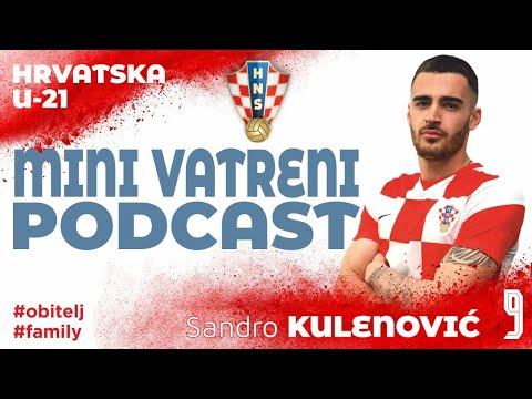 MINI VATRENI PODCAST: Sandro Kulenović