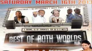 BEST OF BOTH WORLS H.D. - SOCA&REGGAE This Sat Mar 16th, 2013 At Secrets Lounge