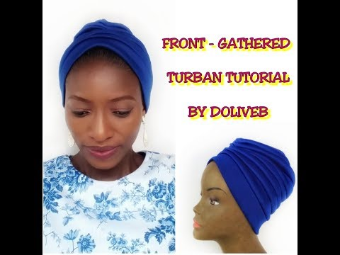 HOW TO SEW THE FRONT GATHERED TURBAN   DIY TURBAN MAKING