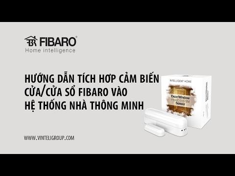 Tích hợp cảm biến cửa Fibaro vào hệ thống Nhà thông minh