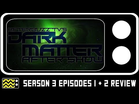 Dark Matter Season 3 Episodes 1 & 2 Review & After Show | AfterBuzz TV