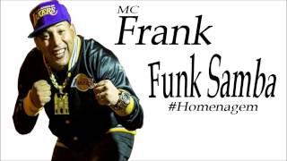 MC Frank - Funk com Samba (Homenagem) Lançamento 2014