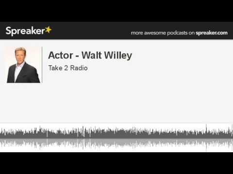 Actor - Walt Willey (part 4 of 6, made with Spreaker)