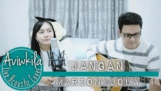 Video Marion Jola  - Jangan (feat. Rayi Putra) (Live Acoustic Loop by Aviwkila) MP3, 3GP, MP4, WEBM, AVI, FLV Juni 2018