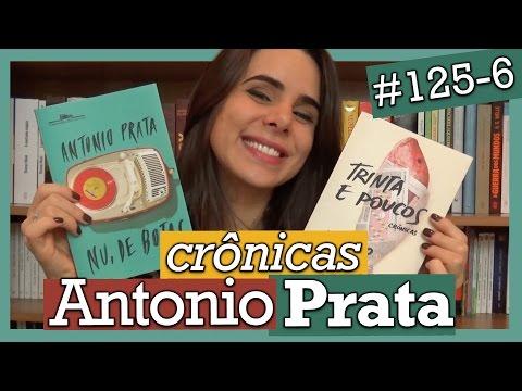 TRINTA E POUCOS + NU, DE BOTAS - ANTONIO PRATA (#125-6)