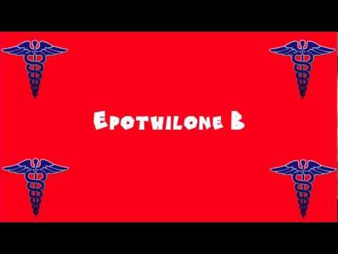 Pronounce Medical Words ― Epothilone B