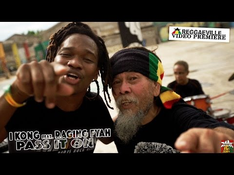 "I Kong feat. Raging Fyah "" Pass It On """