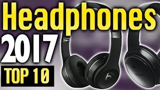 Video Best Headphones 2017🔥 TOP 10 🔥 MP3, 3GP, MP4, WEBM, AVI, FLV Juli 2018