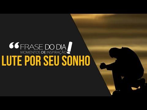Frases de superação - FRASE DO DIA - LUTE PELO QUE DESEJA