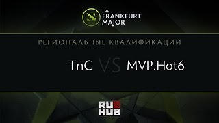 MVP.HOT6 vs TnC, game 2
