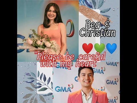 "Bea Alonzo ♥ Christian Bautista- ""Please be careful with my heart"""