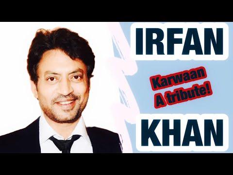 IRFAN KHAN|IRFAN KHAN MOVIE KARWAAN EXPLAINED|A TRIBUTE TO IRFAN KHAN