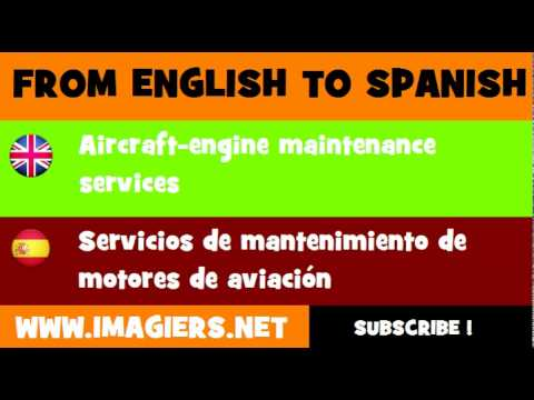 FROM ENGLISH TO SPANISH = Aircraft engine maintenance services