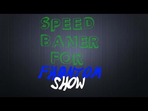 SpeedBanerFor-FhantomShow