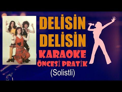 Delisin Delisin - Önce Öğren Sonra Karaoke Yap-Full HD