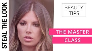 The Master Class | Steal The Look Beauty Tips